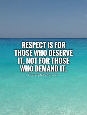 Respect Is Earned Not Given Quotes