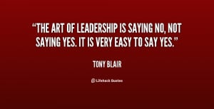 ... is saying no, not saying yes. It is very easy to say yes