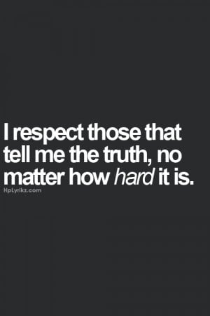 If you have anything to tell me please behonest!! It hurts when you ...