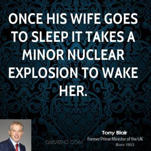 tony-blair-tony-blair-once-his-wife-goes-to-sleep-it-takes-a-minor.jpg