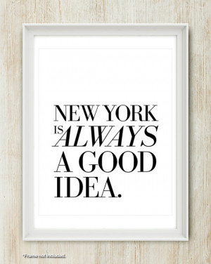 New York Is Always A Good Idea - NYC Quote print in 16x20 inches on A2 ...