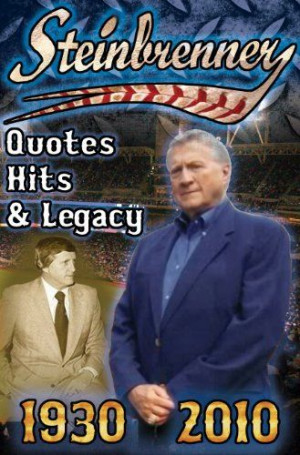 Steinbrenner: Quotes, Hits, & Legacy: George Steinbrenner's ...
