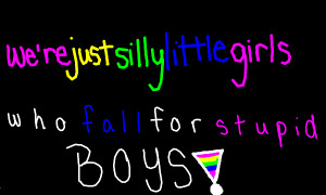 Boys Are Stupid Quotes Stupid boys means = lelaki