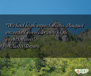 ... high expectations . August exceeded even our own high expectations