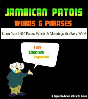 Get My Book & Best Patois Deal! Over 1000 Jamaican Patois Words and ...