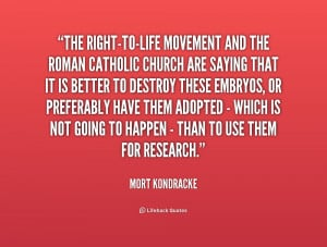 quote-Mort-Kondracke-the-right-to-life-movement-and-the-roman-catholic ...