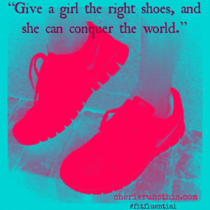 ... girl the right shoes and she can conquer the world #running #quotes