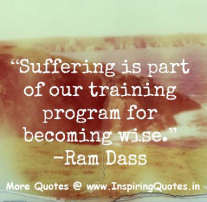 Famous Quotes about Suffering by Ram Das, Thoughts Sayings Images ...