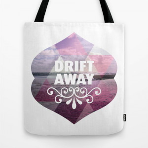 Drift away - Romantic typography quote print Tote Bag