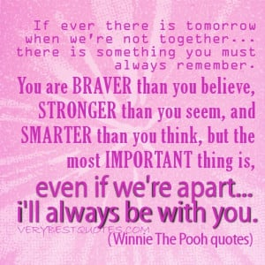 If ever there is tomorrow when we're not together... there is ...