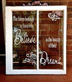 Beautiful Quote on old window - in vinyl More