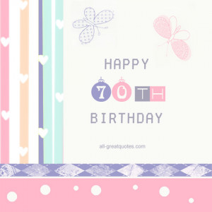 Happy 70th Birthday – Free Age Related Birthday Cards To Share On ...