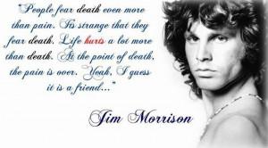 Jim Morrison Death is a friend