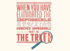 Whatever Remains Must Be the Truth Sherlock Holmes Quote Print