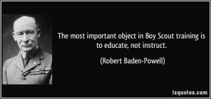 The most important object in Boy Scout training is to educate, not ...