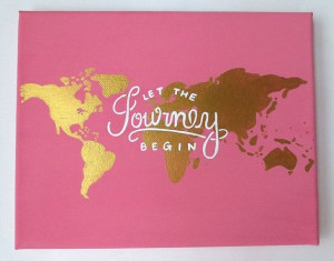 Quote Canvas Painting, Pink and Gold Canvas, Let the Journey Begin ...