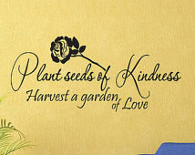 Plant Seeds Of Kindness Harvest A G arden Of Love Vinyl Wall Decal ...