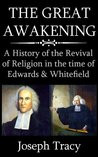 The Great Awakening: A History of the Revival of Religion in the time ...