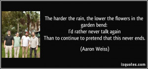 The harder the rain, the lower the flowers in the garden bend: I'd ...