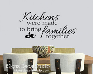 ... were made to bring families together wall decal kitchen decal family