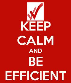 keep calm and be efficient more keep calm quotes calm poster ...