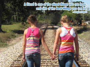 friend is one of the nicest things you can have, and one of the best ...