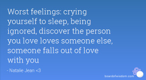 ... person you love loves someone else, someone falls out of love with you