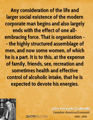 Any consideration of the life and larger social existence of the ...