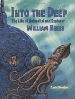 new discovery for me! William Beebe was one of those interesting men ...