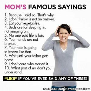 Famous sayings parents lol. ..