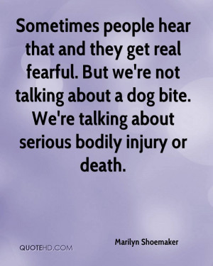 ... Talking About A Dog Bite. We're Talking About Serious Bodily Injury