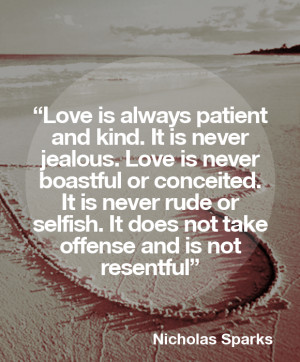 ... to say THIS IS NOT A NICHOLAS SPARKS QUOTE...it's from the BIBLE! More