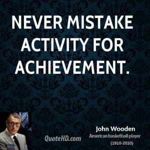 john-wooden-john-wooden-never-mistake-activity-for.jpg