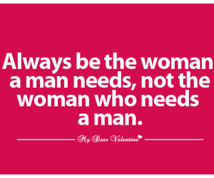 Always be the woman - Love Picture Quotes for Her