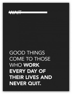 good things come to those who work