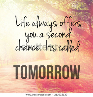 Inspirational Typographic Quote - Life always offers you a second ...