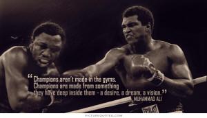 ... Quotes Gym Quotes Vision Quotes Desire Quotes Muhammad Ali Quotes