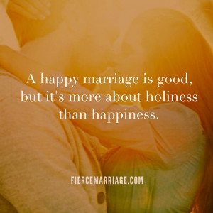 God uses marriage to refine us and illustrate his unconditional love ...