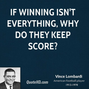 If winning isn't everything, why do they keep score?