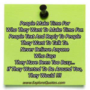 ... quotes, time quotes - People make time for who they want to make time