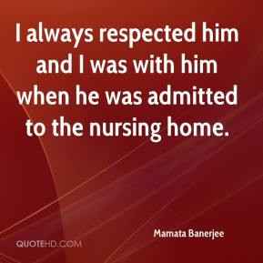 Mamata Banerjee - I always respected him and I was with him when he ...