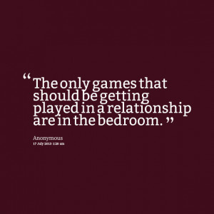 Quotes Picture: the only games that should be getting played in a ...