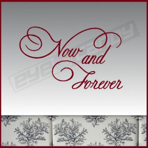 Quotes About Forever Love Now and forever.