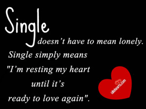 single doesn t have to mean lonely single simply means i m resting my ...