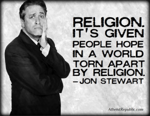 Jon Stewart: Religion Gives Hope in a World Torn Apart by Religion