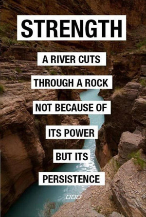 ... power but because of its persistence # quotes # persistence # strength