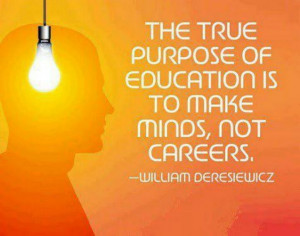 The true purpose of education...