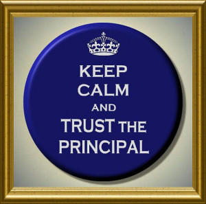 ... Calm and Trust the Principal quote school teacher by Yesware, $6.00