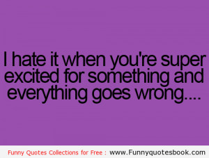The Awkward moment in super excitation - Funny Quotes