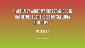 actually wrote my first zombie book way before I got the job on ...